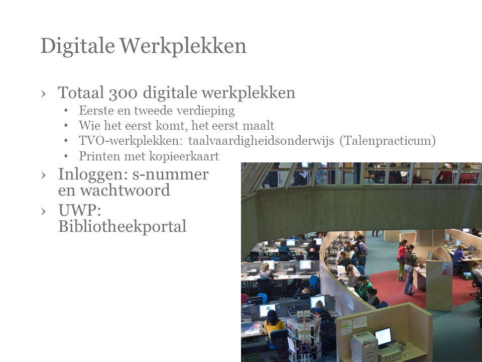 Digitale Werkplekken ›Totaal 300 digitale werkplekken • Eerste en tweede verdieping • Wie het eerst komt, het eerst maalt • TVO-werkplekken: taalvaard