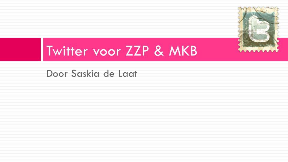 Door Saskia de Laat Twitter voor ZZP & MKB