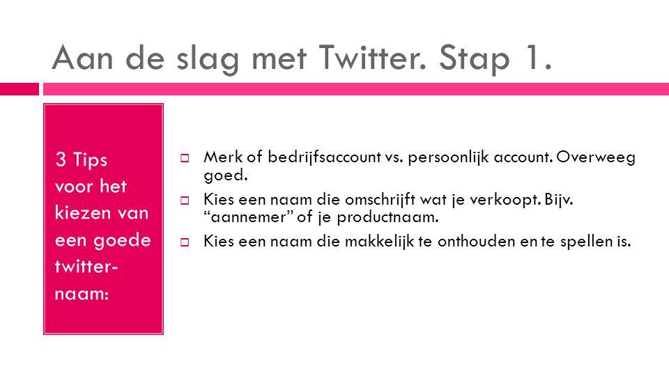 Aan de slag met Twitter. Stap 1.