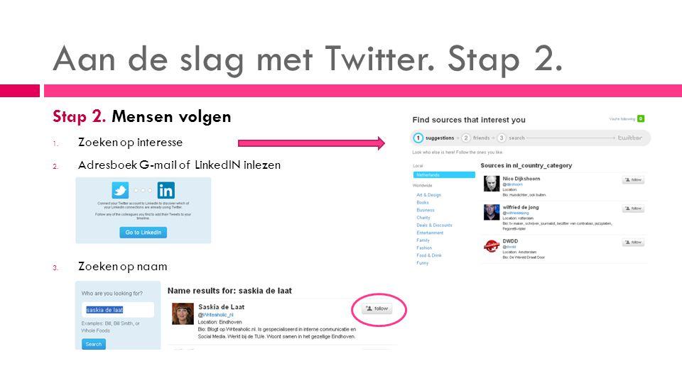 Aan de slag met Twitter. Stap 2. Stap 2. Mensen volgen 1.