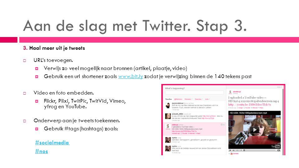 Aan de slag met Twitter. Stap 3. 3. Haal meer uit je tweets  URL's toevoegen.