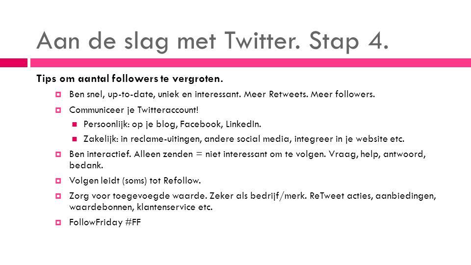 Aan de slag met Twitter. Stap 4. Tips om aantal followers te vergroten.