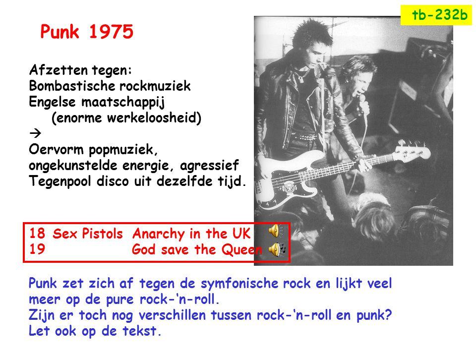 Punk1975 Afzetten tegen: Bombastische rockmuziek Engelse maatschappij (enorme werkeloosheid)  Oervorm popmuziek, ongekunstelde energie, agressief Teg