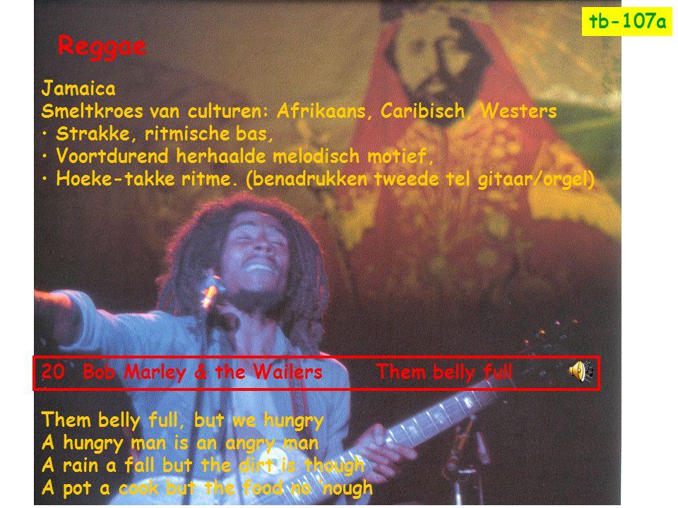 Reggae Jamaica Smeltkroes van culturen: Afrikaans, Caribisch, Westers • Strakke, ritmische bas, • Voortdurend herhaalde melodisch motief, • Hoeke-takk