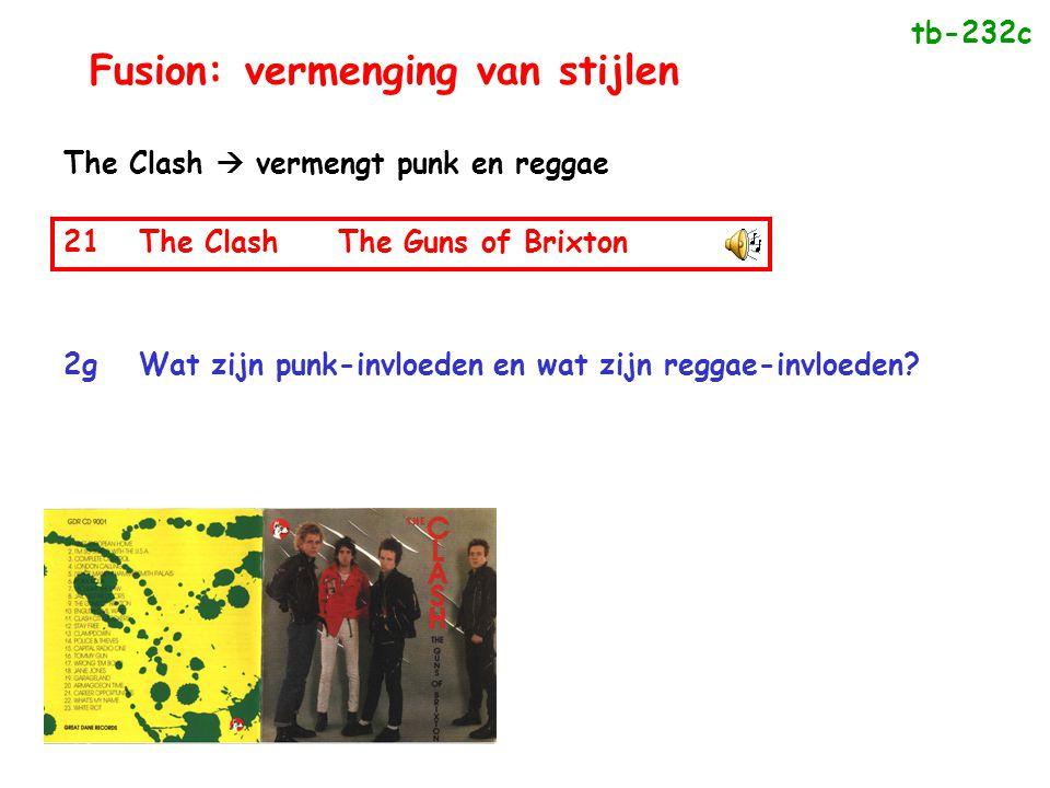 Fusion: vermenging van stijlen The Clash  vermengt punk en reggae 21The ClashThe Guns of Brixton 2gWat zijn punk-invloeden en wat zijn reggae-invloed