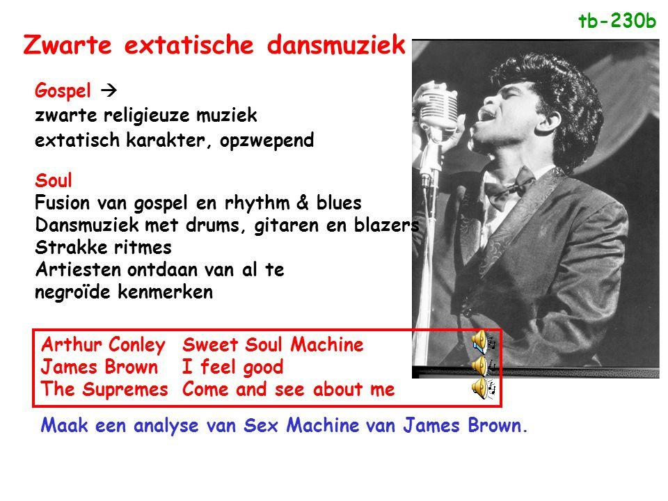 Zwarte extatische dansmuziek Gospel  zwarte religieuze muziek extatisch karakter, opzwepend Soul Fusion van gospel en rhythm & blues Dansmuziek met d