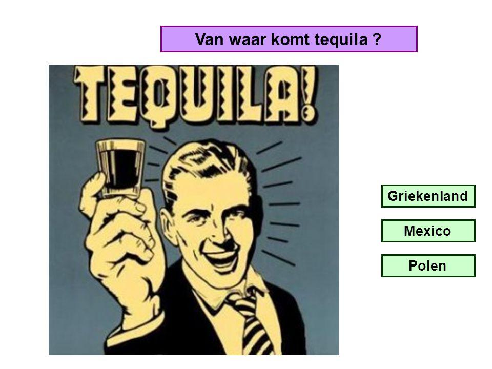 Van waar komt tequila ? Griekenland Mexico Polen