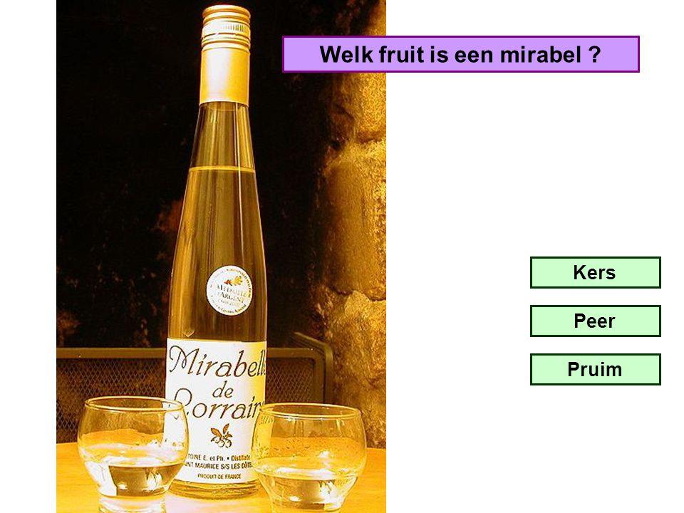 Welk fruit is een mirabel ? Kers Peer Pruim