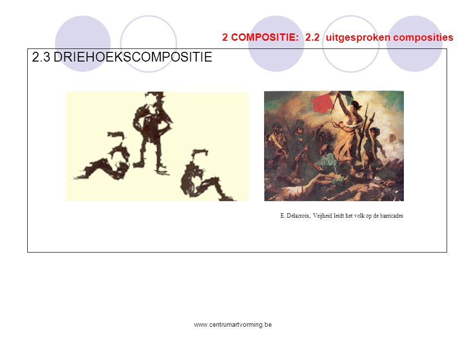 www.centrumartvorming.be 2.1 CENTRALE COMPOSITIE 2 COMPOSITIE: 2.2 uitgesproken composities P.