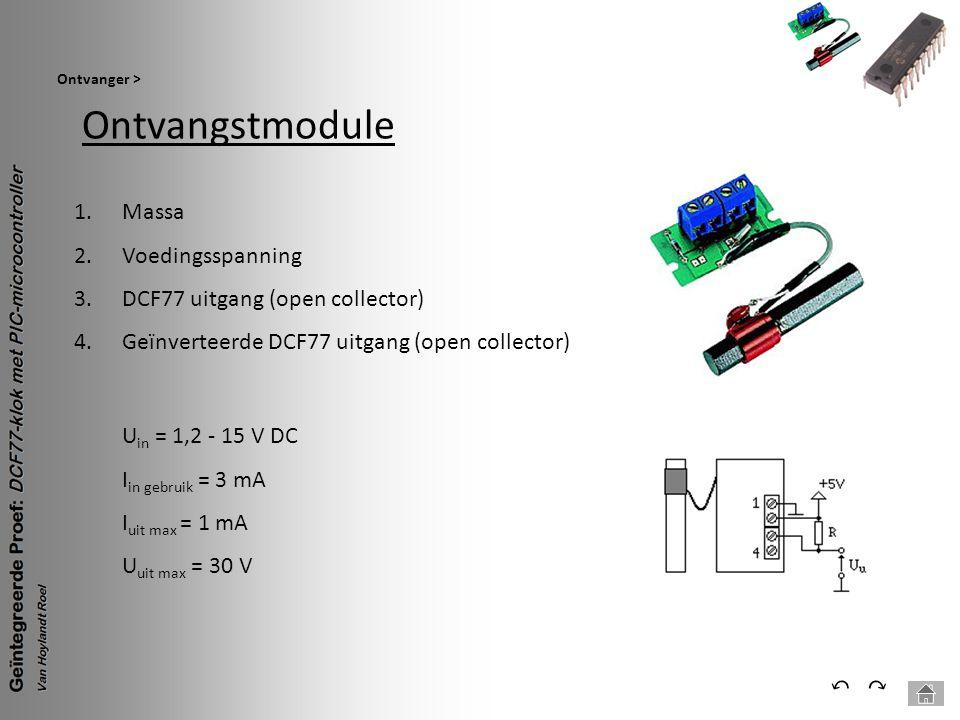 Ontvangstmodule Ontvanger > ⃕⃔ 1.Massa 2.Voedingsspanning 3.DCF77 uitgang (open collector) 4.Geïnverteerde DCF77 uitgang (open collector) U in = 1,2 -