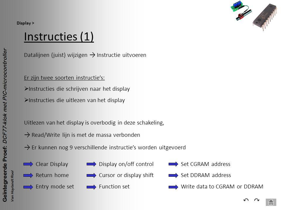 Instructies (1) Display > ⃕⃔ Datalijnen (juist) wijzigen → Instructie uitvoeren Er zijn twee soorten instructie's:  Instructies die schrijven naar he