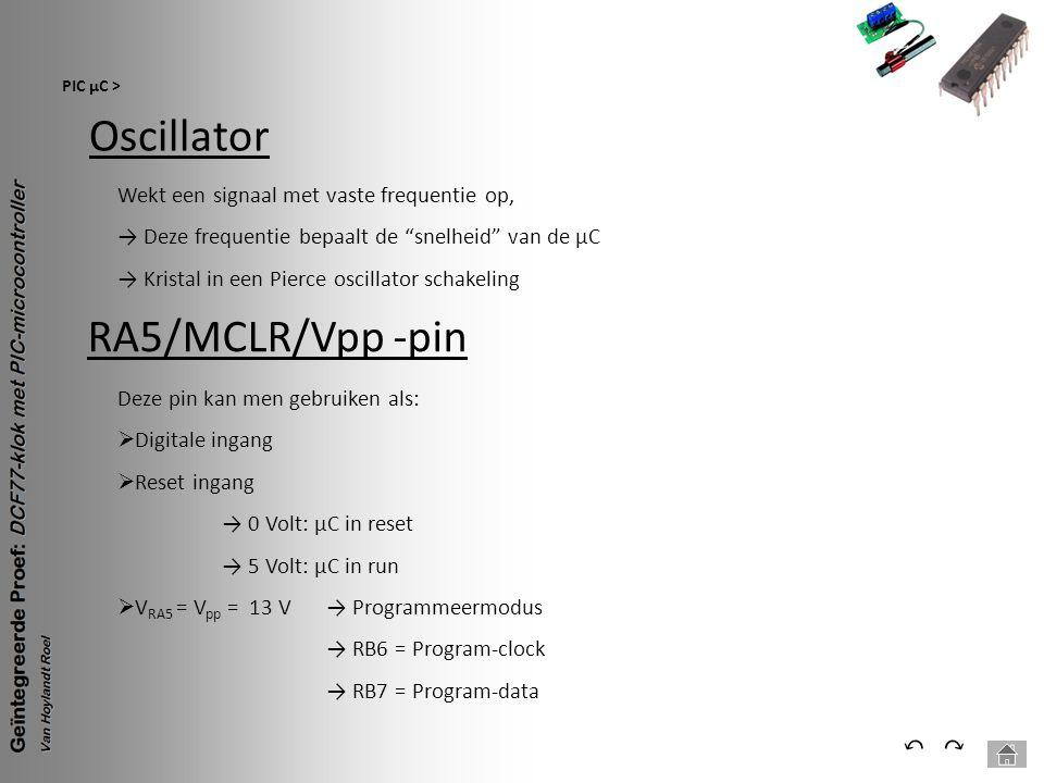 """Oscillator PIC µC > ⃕⃔ Wekt een signaal met vaste frequentie op, → Deze frequentie bepaalt de """"snelheid"""" van de µC → Kristal in een Pierce oscillator"""