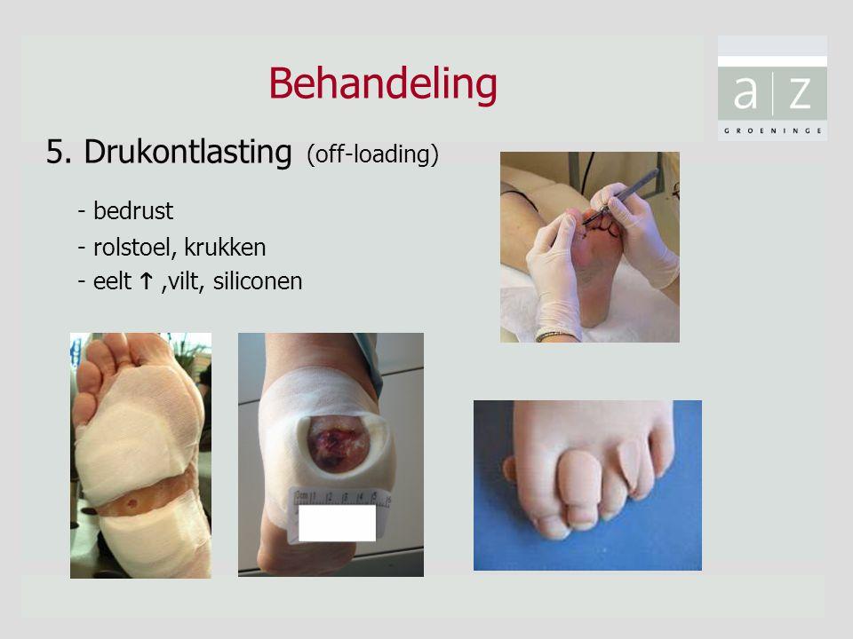 Behandeling 5. Drukontlasting (off-loading) - bedrust - rolstoel, krukken - eelt ,vilt, siliconen