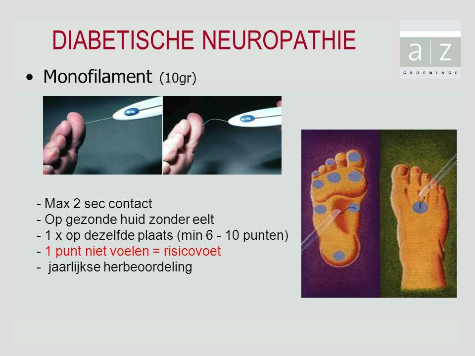 DIABETISCHE NEUROPATHIE •Monofilament (10gr) - Max 2 sec contact - Op gezonde huid zonder eelt - 1 x op dezelfde plaats (min 6 - 10 punten) - 1 punt niet voelen = risicovoet - jaarlijkse herbeoordeling