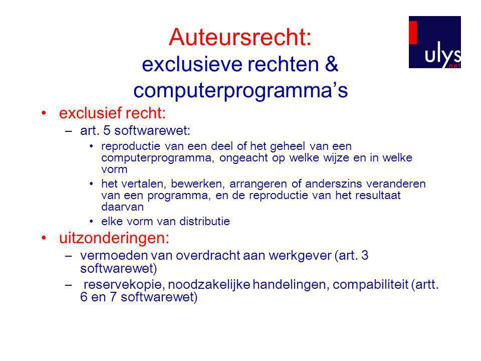 Auteursrecht: exclusieve rechten & computerprogramma's •exclusief recht: –art.