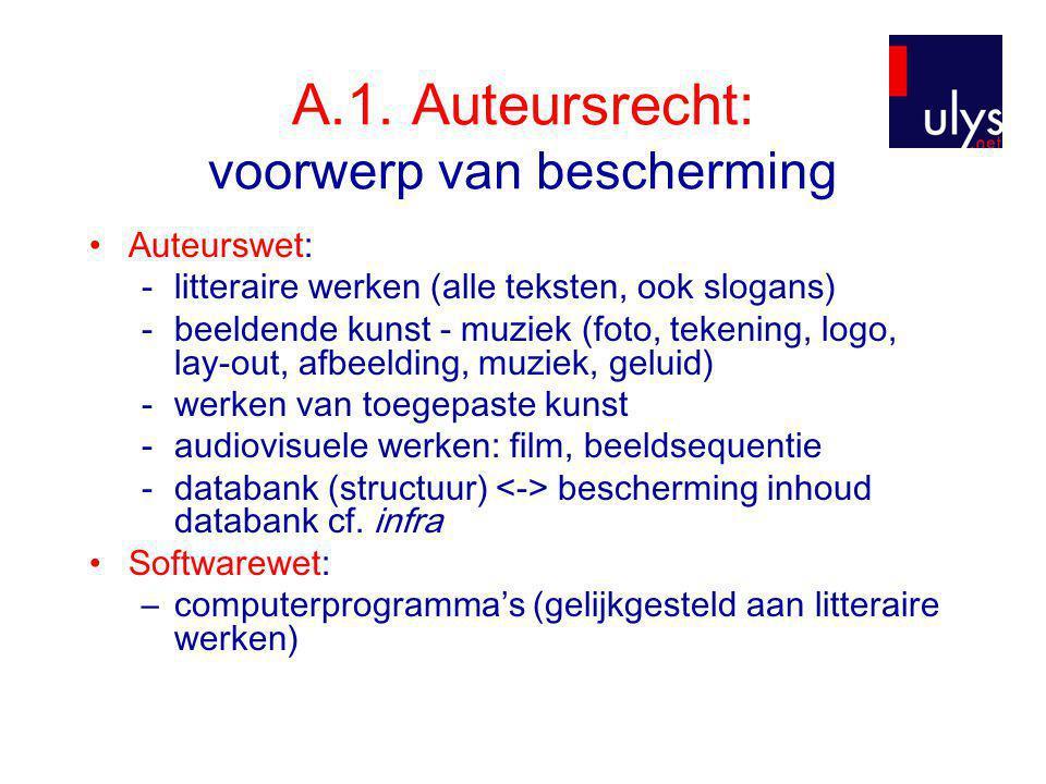 A.1. Auteursrecht: voorwerp van bescherming •Auteurswet: -litteraire werken (alle teksten, ook slogans) -beeldende kunst - muziek (foto, tekening, log
