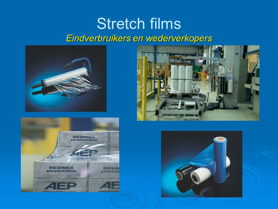 Stretch films Eindverbruikers en wederverkopers