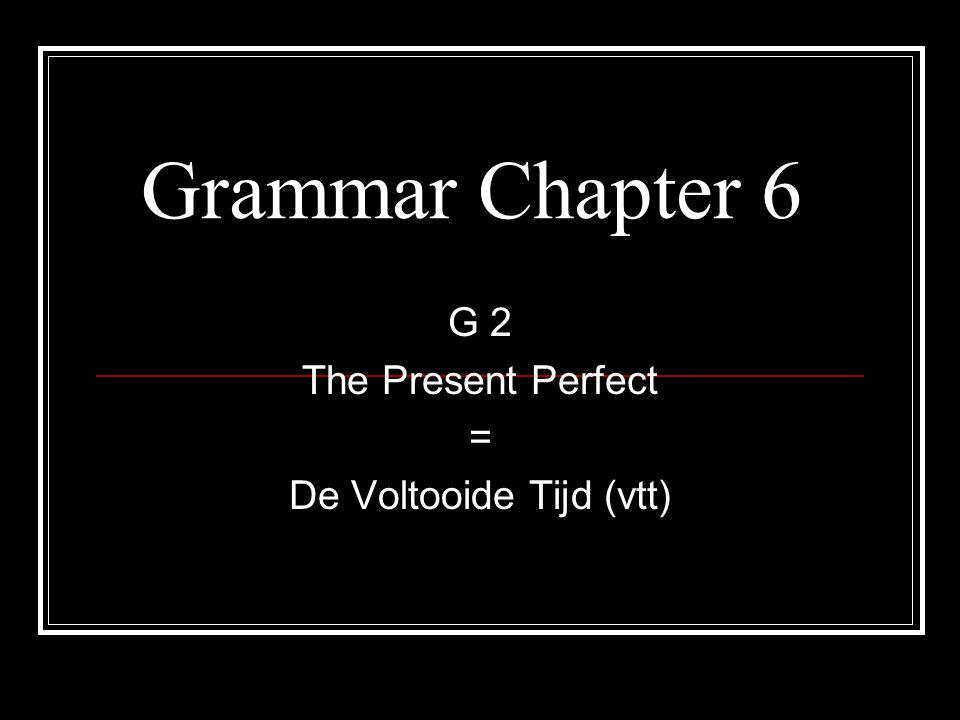 Present Perfect = Voltooide Tijd (vtt) JJe hebt voor het eerst kennis gemaakt met de present perfect in klas 2.