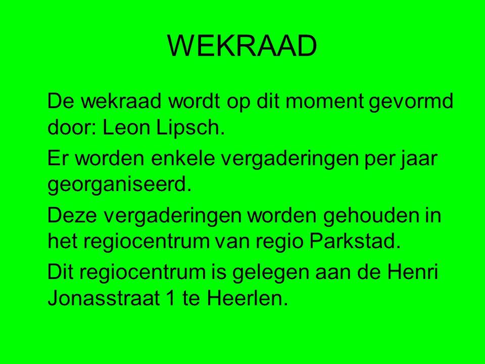WEKRAAD De wekraad wordt op dit moment gevormd door: Leon Lipsch.