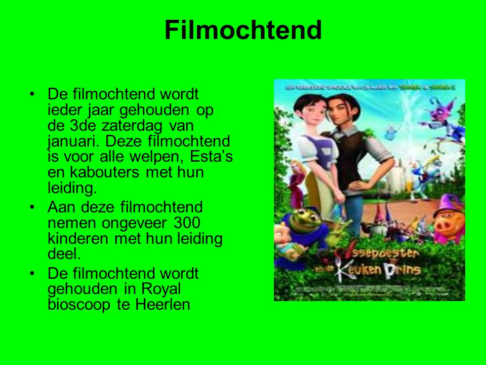 Filmochtend •De filmochtend wordt ieder jaar gehouden op de 3de zaterdag van januari.