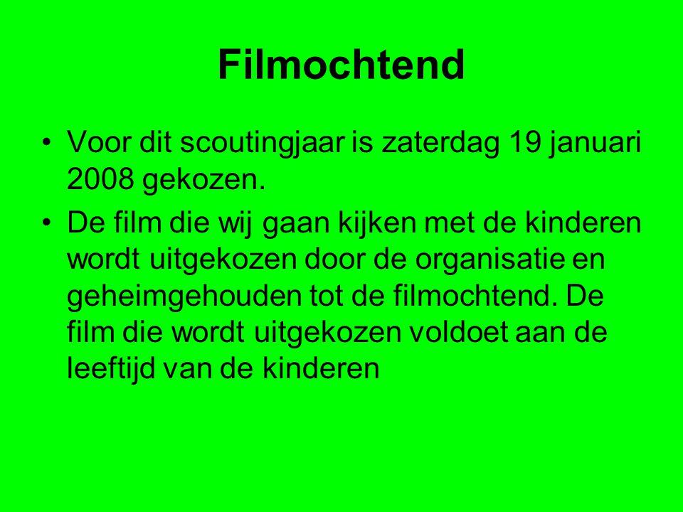 Filmochtend •Voor dit scoutingjaar is zaterdag 19 januari 2008 gekozen.