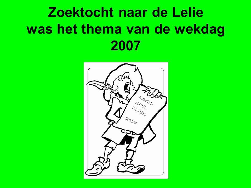 Zoektocht naar de Lelie was het thema van de wekdag 2007