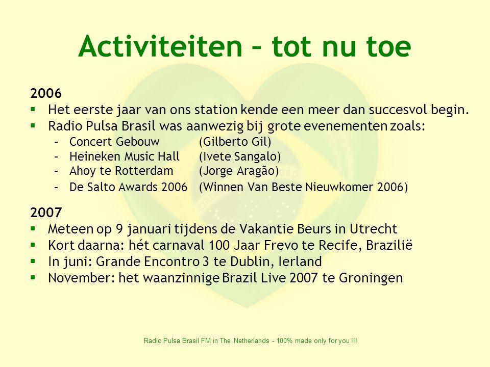 Radio Pulsa Brasil FM in The Netherlands - 100% made only for you !!! Hoofdactiviteiten 2006-2008