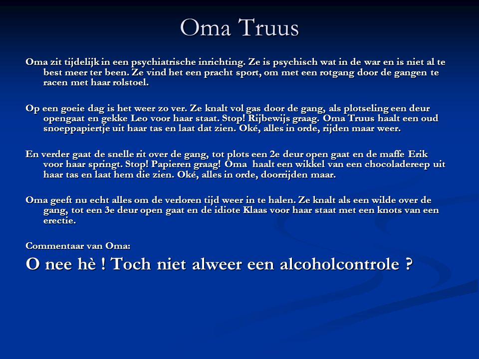 Oma Truus Oma zit tijdelijk in een psychiatrische inrichting.