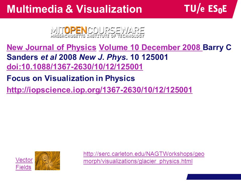 Multimedia & Visualization New Journal of PhysicsNew Journal of Physics Volume 10 December 2008 Barry C Sanders et al 2008 New J.