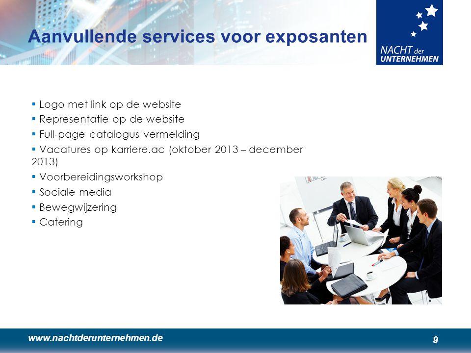 www.nachtderunternehmen.de 9 Aanvullende services voor exposanten  Logo met link op de website  Representatie op de website  Full-page catalogus ve