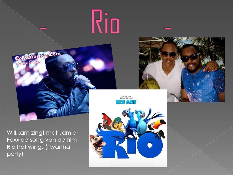 Will.i.am zingt met Jamie Foxx de song van de film Rio hot wings (i wanna party).