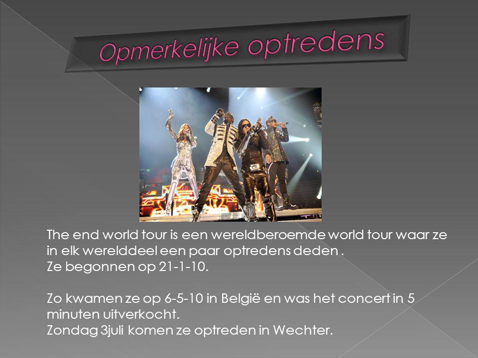The end world tour is een wereldberoemde world tour waar ze in elk werelddeel een paar optredens deden. Ze begonnen op 21-1-10. Zo kwamen ze op 6-5-10