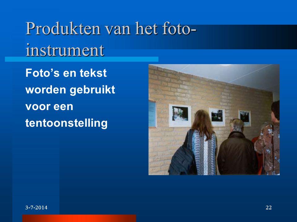 3-7-201421 Wat is een foto-instrument ?? Deelnemers maken foto's van hun leefomgevingen praten hierover