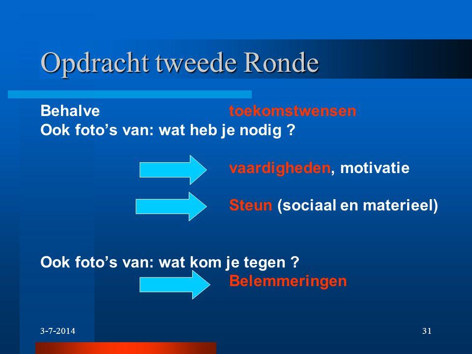 3-7-201430 Hoe draagt het foto-instrument bij aan doelvaardigheid ? Opdracht in Tweede Ronde: Hoe wens jij dat je leven er uitziet over 1 of 2 jaar ?