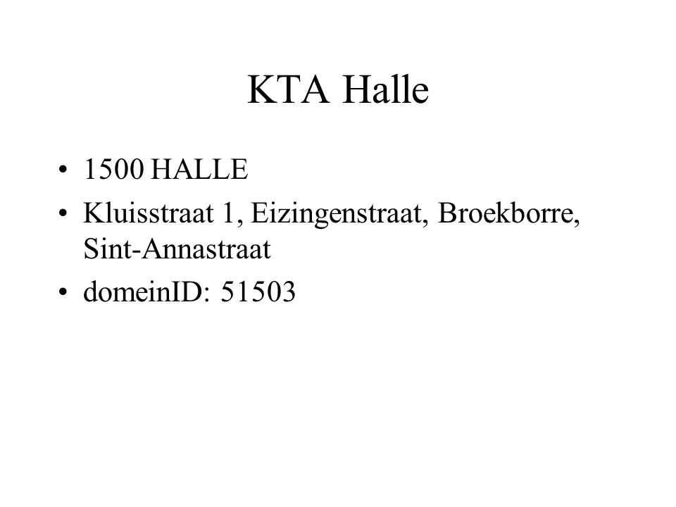 KTA Halle •Budget: 6.872.250 euro •Vervangen oude gebouwen •Leerlingenstijging •Opmerkingen bij de doorlichting