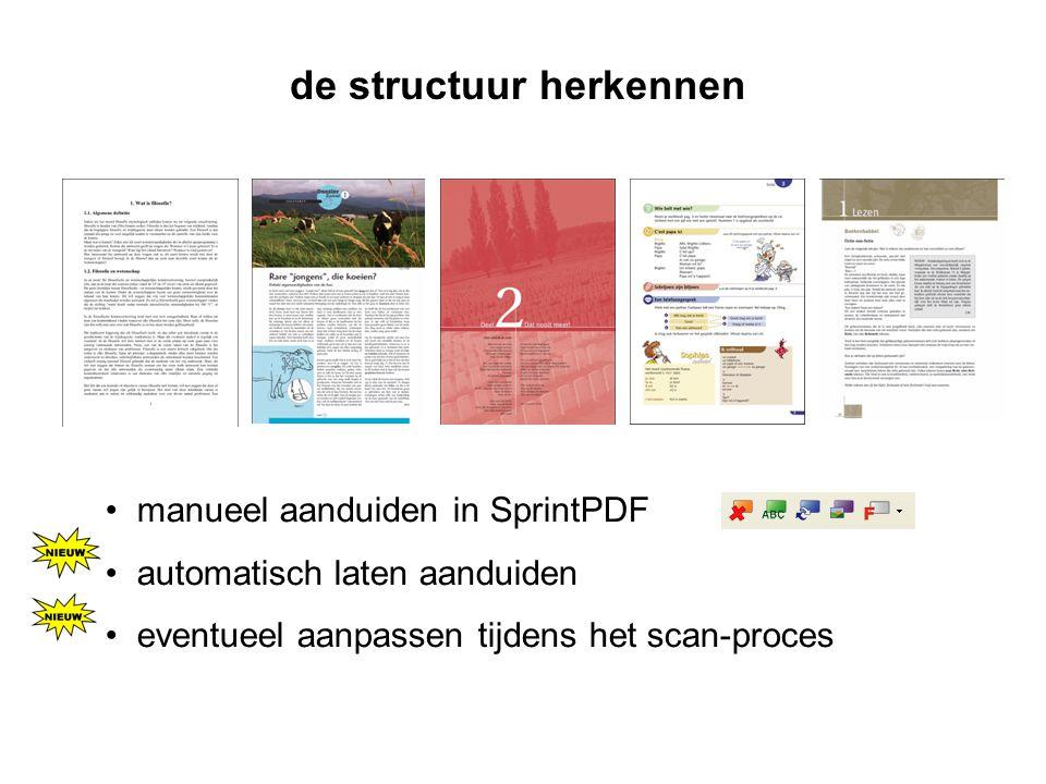 de structuur herkennen • manueel aanduiden in SprintPDF • automatisch laten aanduiden • eventueel aanpassen tijdens het scan-proces