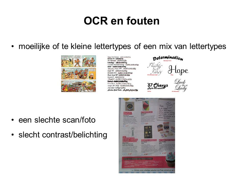 OCR en fouten • moeilijke of te kleine lettertypes of een mix van lettertypes • een slechte scan/foto • slecht contrast/belichting