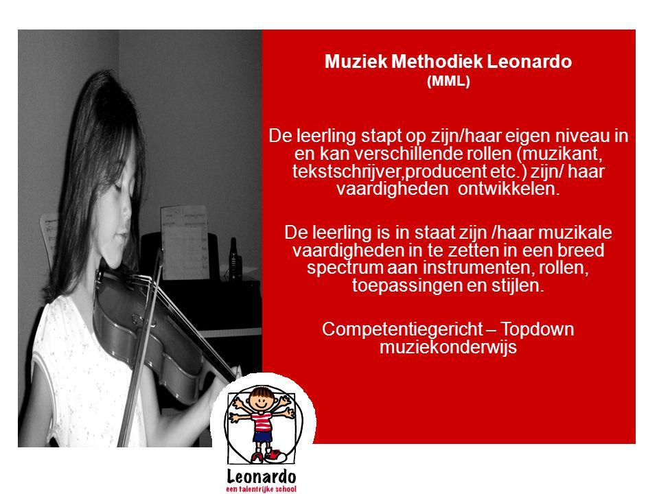 Muziek Methodiek Leonardo (MML) De leerling stapt op zijn/haar eigen niveau in en kan verschillende rollen (muzikant, tekstschrijver,producent etc.) z
