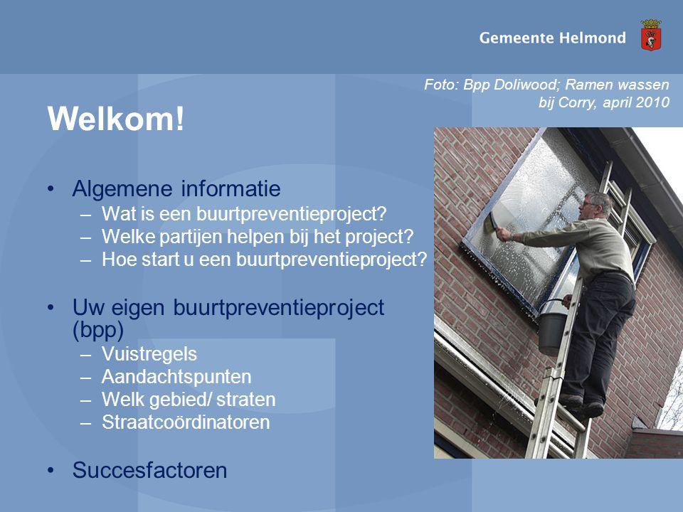 Welkom! •Algemene informatie –Wat is een buurtpreventieproject? –Welke partijen helpen bij het project? –Hoe start u een buurtpreventieproject? •Uw ei