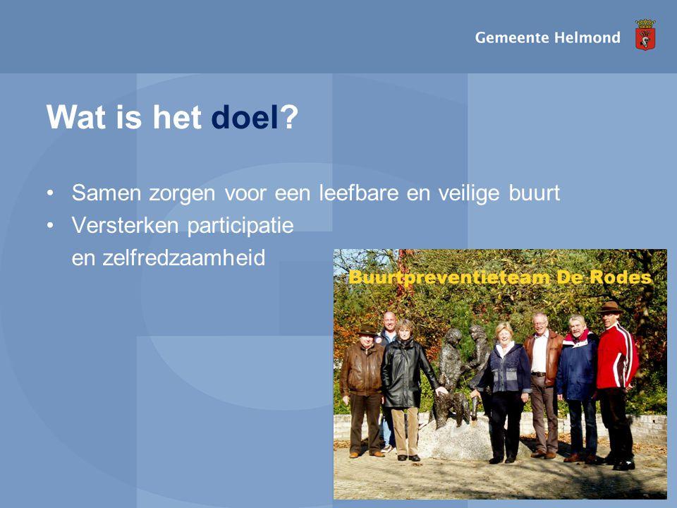 I pagina Wat is het doel? •Samen zorgen voor een leefbare en veilige buurt •Versterken participatie en zelfredzaamheid