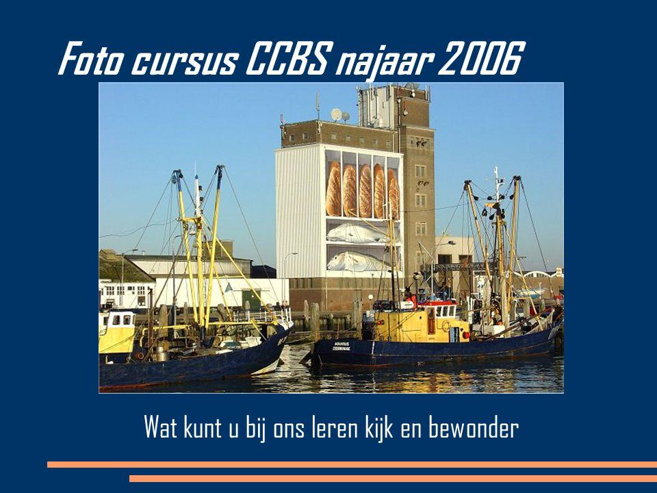 Foto cursus CCBS najaar 2006 Wat kunt u bij ons leren kijk en bewonder