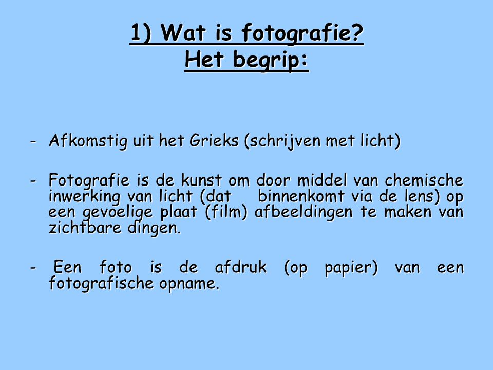 1) Wat is fotografie.