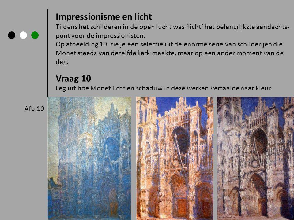 Impressionisme en licht Tijdens het schilderen in de open lucht was 'licht' het belangrijkste aandachts- punt voor de impressionisten. Op afbeelding 1