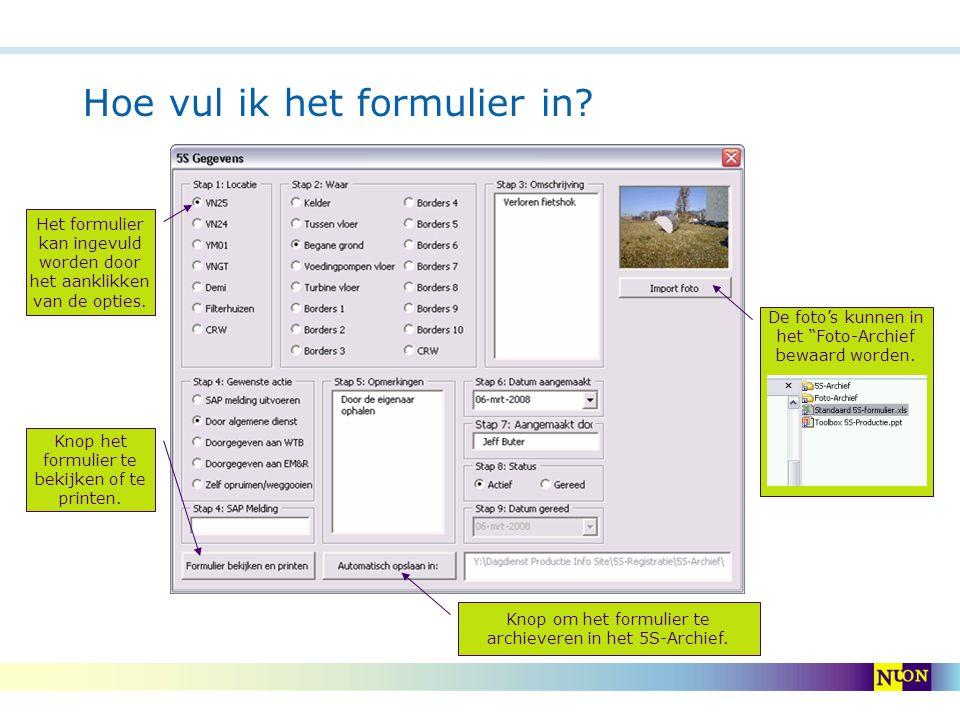 Hoe vul ik het formulier in? Knop het formulier te bekijken of te printen. Het formulier kan ingevuld worden door het aanklikken van de opties. De fot