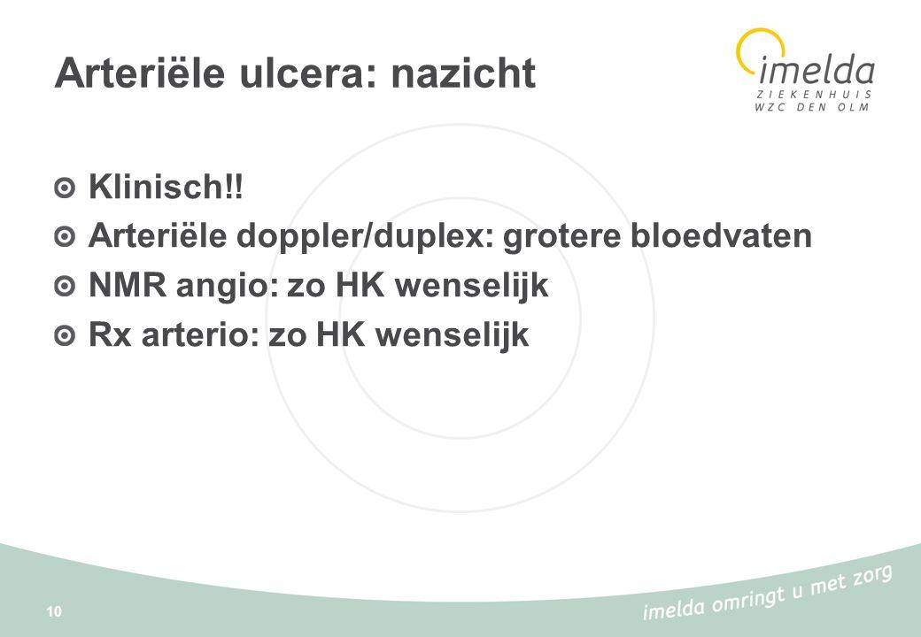 10 Arteriële ulcera: nazicht Klinisch!.