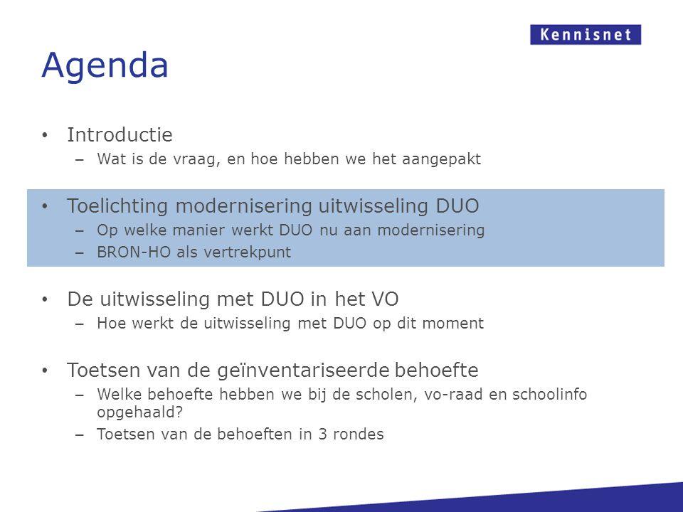 Agenda • Introductie – Wat is de vraag, en hoe hebben we het aangepakt • Toelichting modernisering uitwisseling DUO – Op welke manier werkt DUO nu aan