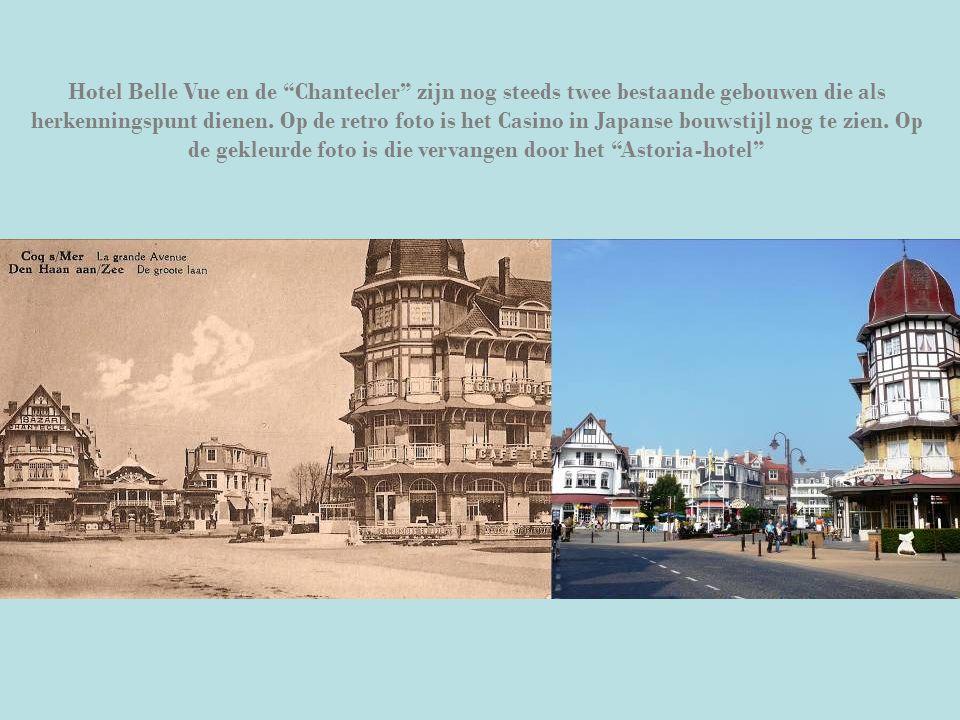 """Hotel Belle Vue en de """"Chantecler"""" zijn nog steeds twee bestaande gebouwen die als herkenningspunt dienen. Op de retro foto is het Casino in Japanse b"""