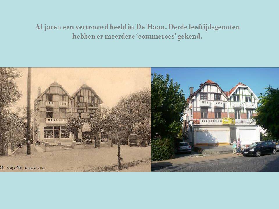 Al jaren een vertrouwd beeld in De Haan. Derde leeftijdsgenoten hebben er meerdere 'commerces' gekend.