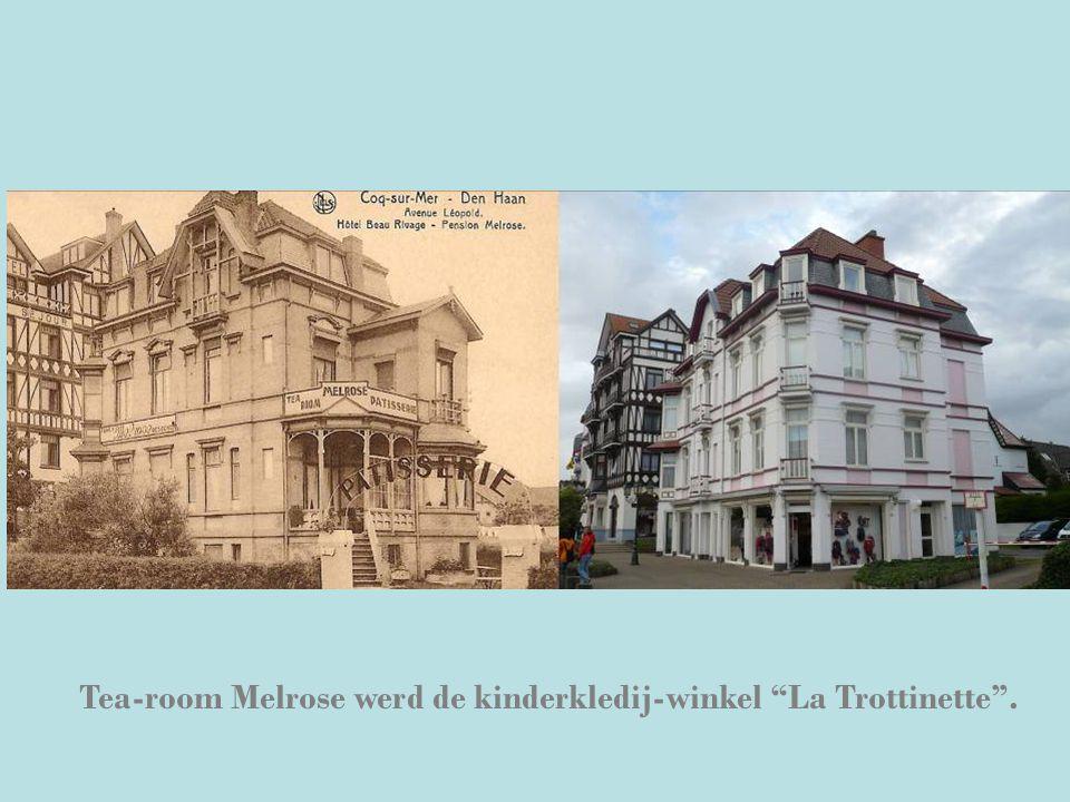Tea-room Melrose werd de kinderkledij-winkel La Trottinette .