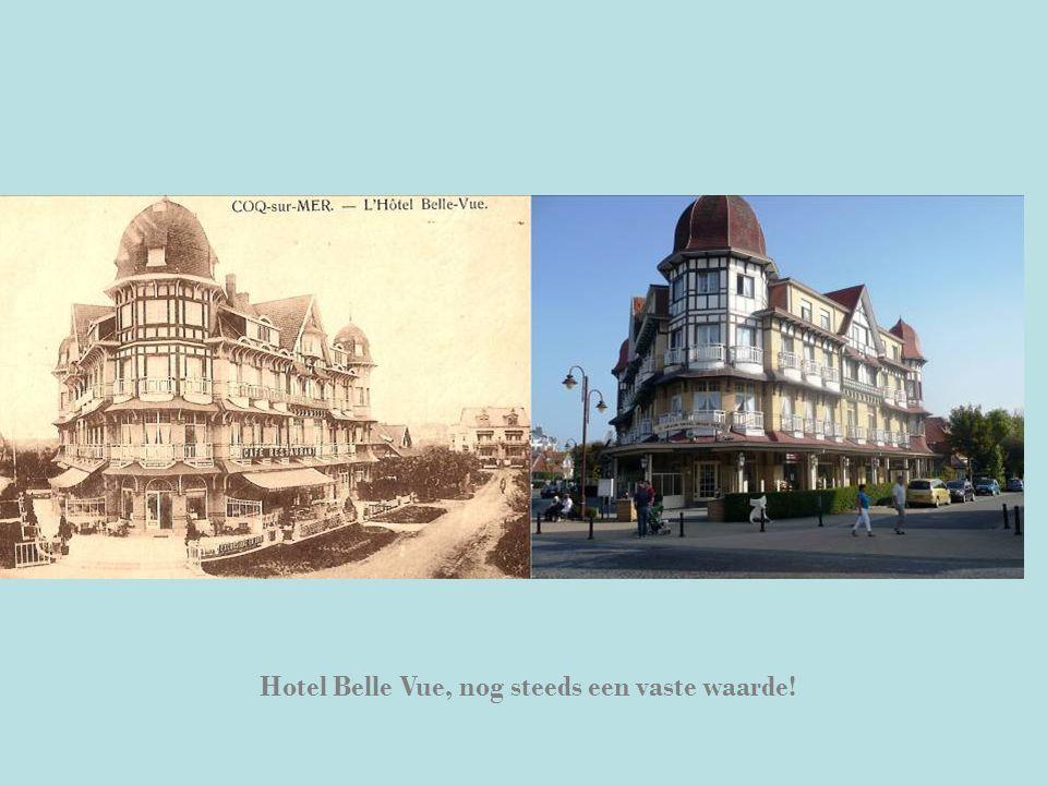 Hotel Belle Vue, nog steeds een vaste waarde!